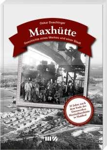 Oskar Duschinger: Maxhütte, Buch