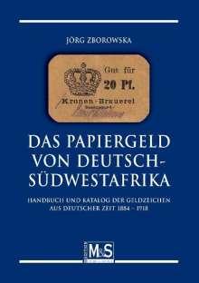 Jörg Zborowska: Das Papiergeld von Deutsch-Südwestafrika, Buch