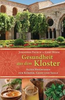 Gert Böhm: Gesundheit aus dem Kloster. Altes Heilwissen für Körper, Geist und Seele, Buch