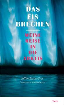 Julien Blanc-Gras: Das Eis brechen, Buch