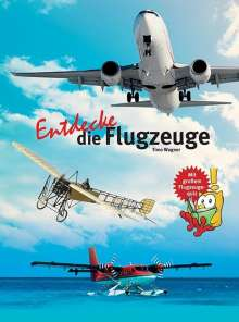 Timo Wagner: Entdecke die Flugzeuge, Buch