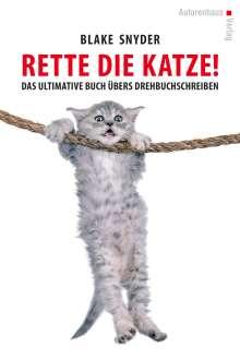 Blake Snyder: Rette die Katze! Das ultimative Buch übers Drehbuchschreiben, Buch