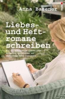 Anna Basener: Liebes- und Heftromane schreiben und veröffentlichen, Buch