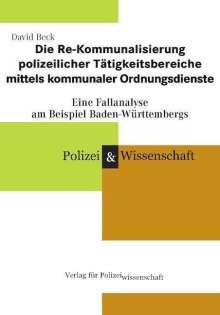 David Beck: Die Re-Kommunalisierung polizeilicher Tätigkeitsbereiche mittels Kommunaler Ordnungsdienste, Buch