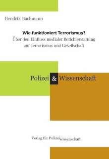 Hendrik Bachmann: Wie funktioniert Terrorismus?, Buch