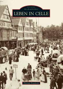 Florian Friedrich: Leben in Celle, Buch