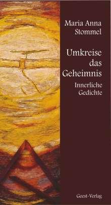 Maria Anna Stommel: Umkreise das Geheimnis, Buch