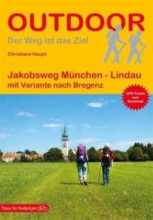 Christiane Haupt: Jakobsweg München - Lindau mit Variante nach Bregenz, Buch