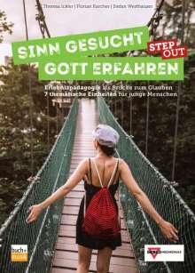 Theresa Ickler: Sinn gesucht - Gott erfahren STEP OUT, Buch