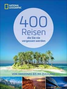 400 Reisen, die Sie nie vergessen werden, Buch