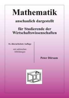 Peter Dörsam: Mathematik - anschaulich dargestellt - für Studierende der Wirtschaftswissenschaften, Buch