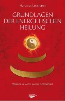 Hartmut Lohmann: Grundlagen der energetischen Heilung, Buch