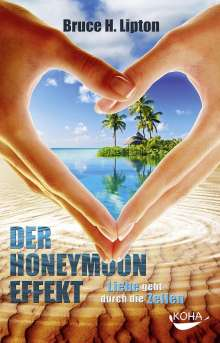 Bruce Lipton: Der Honeymoon-Effekt, Buch