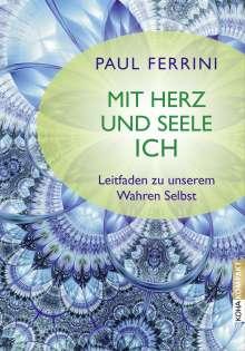 Paul Ferrini: Mit Herz und Seele ich!, Buch