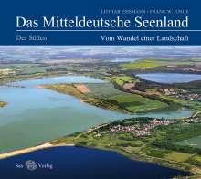 Lothar Eißmann: Das Mitteldeutsche Seenland. Vom Wandel einer Landschaft, Buch
