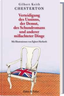 G. K. Chesterton: Verteidigung des Unsinns, der Demut, des Schundromans und anderer mißachteter Dinge, Buch