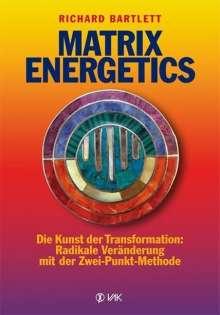 Richard Bartlett: Matrix Energetics, Buch