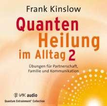 Frank Kinslow: Quantenheilung im Alltag 2, 2 CDs