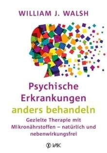 William J. Walsh: Psychische Erkrankungen anders behandeln, Buch