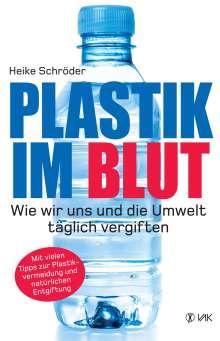 Heike Schröder: Plastik im Blut, Buch