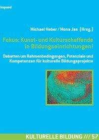 Fokus: Kunst- und Kulturschaffende in Bildungseinrichtungen!, Buch