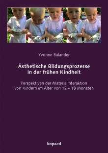 Yvonne Bulander: Ästhetische Bildungsprozesse in der frühen Kindheit, Buch