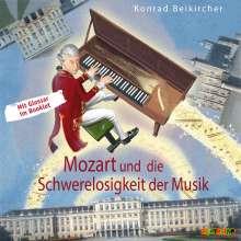 Konrad Beikirchner: Mozart und die Schwerelosigkeit der Musik, CD