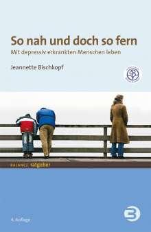 Jeannette Bischkopf: So nah und doch so fern, Buch