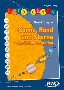 Maggie Jung: Kita aktiv: Projektmappe Sonne, Mond und Sterne, Buch