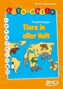 "Mareike Brombacher: Kita aktiv ""Projektmappe Tiere in aller Welt"", Buch"