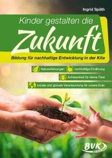 Ingrid Späth: Kinder gestalten die Zukunft, Buch