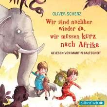 Oliver Scherz: Wir sind nachher wieder da, wir müssen kurz nach Afrika, CD