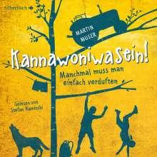 Martin Muser: Kannawoniwasein - Manchmal muss man einfach verduften, 2 CDs