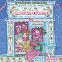 Kathryn Littlewood: Die Glücksbäckerei 07: Das magische Fest, 3 CDs