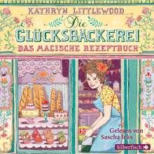 Kathryn Littlewood: Die Glücksbäckerei 1: Das magische Rezeptbuch, 3 CDs