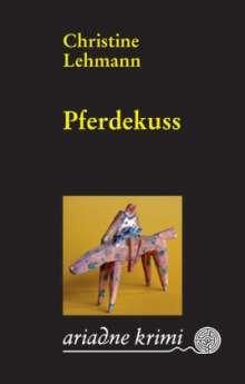 Christine Lehmann: Pferdekuss, Buch
