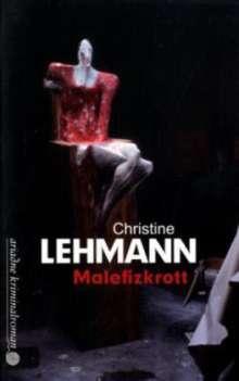 Christine Lehmann: Malefizkrott, Buch