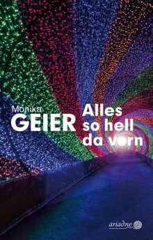 Monika Geier: Alles so hell da vorn, Buch