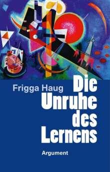 Frigga Haug: Die Unruhe des Lernens, Buch