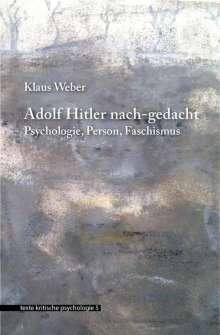Klaus Weber: Adolf Hitler nach-gedacht, Buch