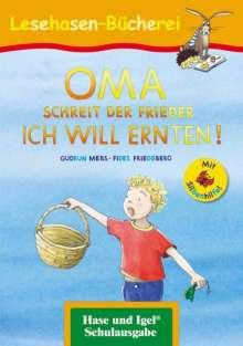 Gudrun Mebs: OMA, schreit der Frieder. ICH WILL ERNTEN! / Silbenhilfe. Schulausgabe, Buch