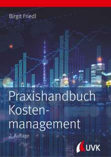 Birgit Friedl: Praxishandbuch Kostenmanagement, Buch