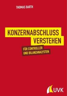 Thomas Barth: Konzernabschluss verstehen, Buch