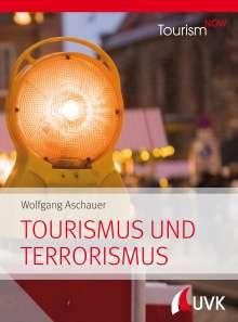 Wolfgang Aschauer: Tourism NOW: Tourismus und Terrorismus, Buch