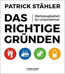 Patrick Stähler: Das Richtige gründen, Buch