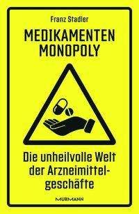 Franz Stadler: Medikamenten-Monopoly, Buch
