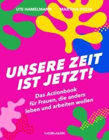 Ute Hamelmann: Unsere Zeit ist jetzt!, Buch
