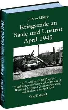 Jürgen Möller: Kriegsende an Saale und Unstrut April 1945, Buch