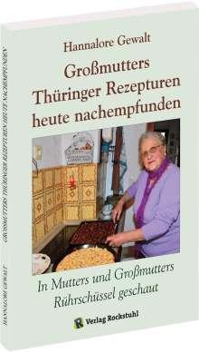 Hannalore Gewalt: Großmutters Thüringer Rezepturen heute nachempfunden, Buch