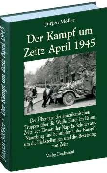 Jürgen Möller: Der Kampf um Zeitz April 1945, Buch
